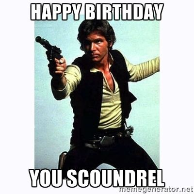 Image result for han solo happy birthday | For the Kiddos | Pinterest | Happy birthday