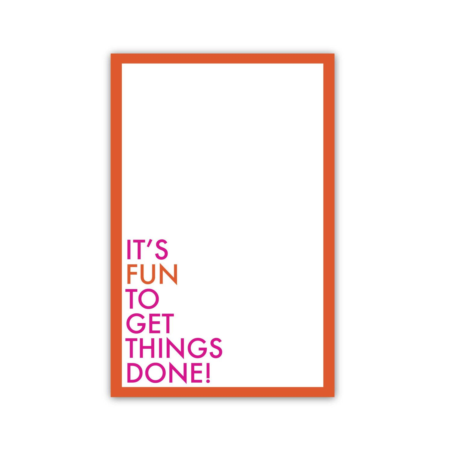 Its Fun To Get Things Done Notepad