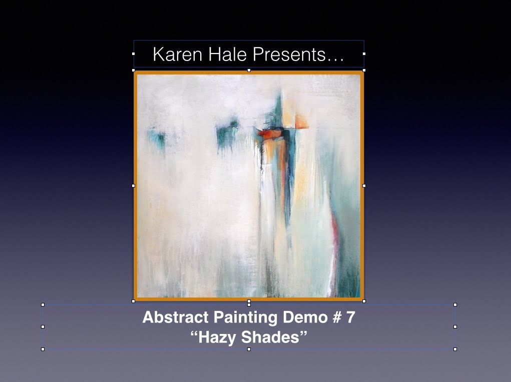"Acrylic Abstract Painting Demonstration - Demo #7 ""Hazy Shades"""