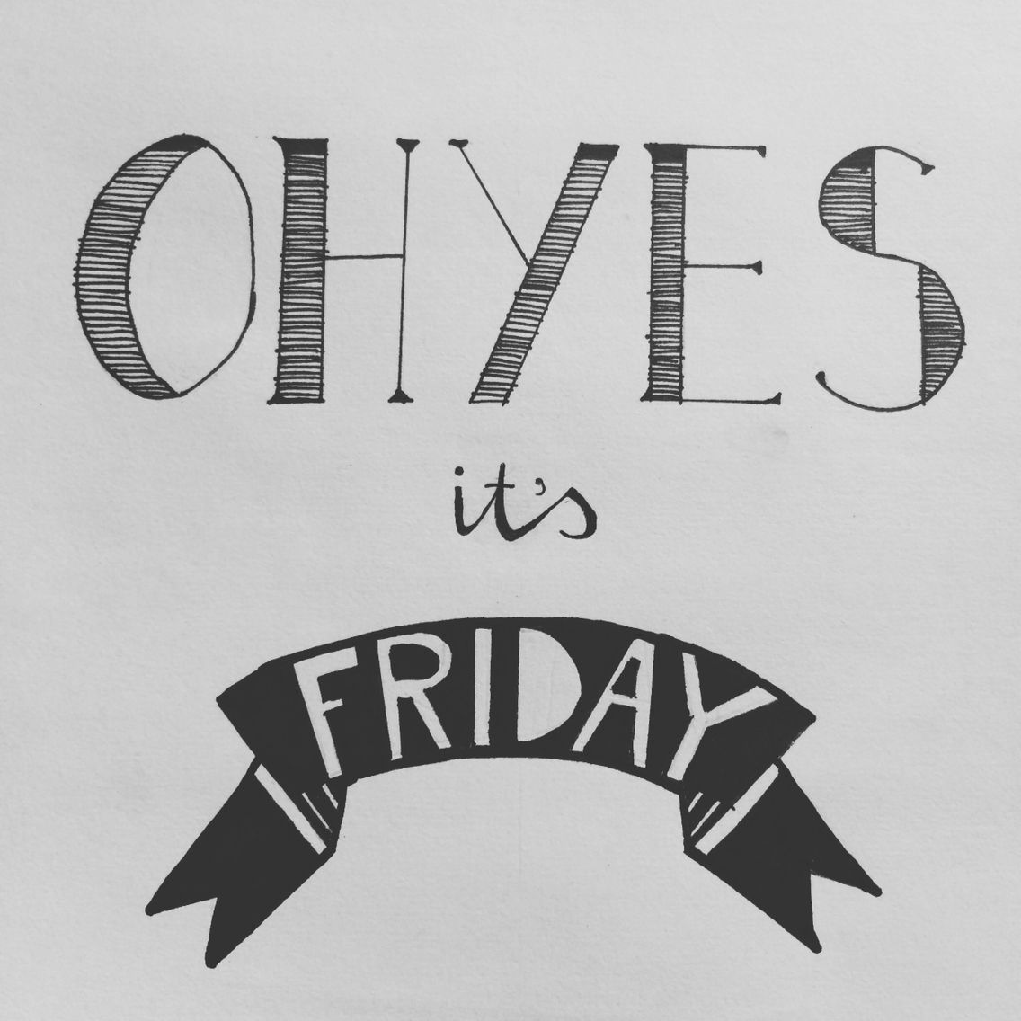 Oh Yes! It's Friday! Selfmade Handlettering.
