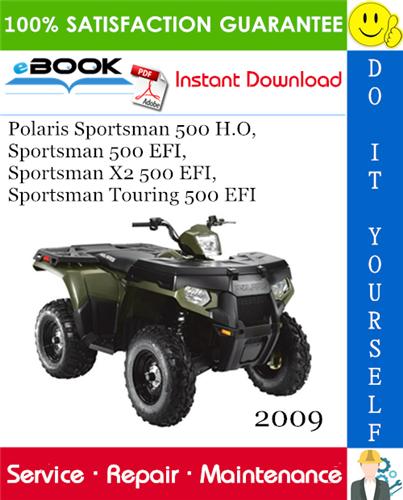 2009 Polaris Sportsman 500 H O Sportsman 500 Efi Sportsman X2 500 Efi Sportsman Touring 500 Efi In 2020 Repair Touring Repair Manuals