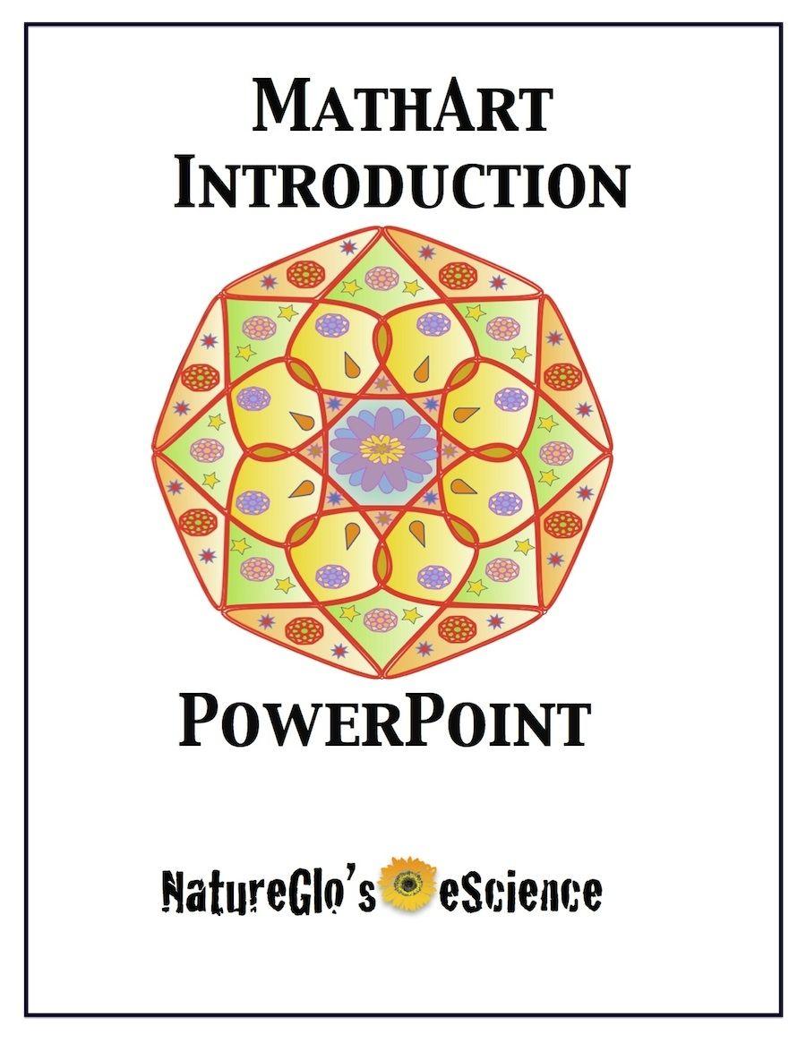 POWERPOINT PRESENTATION! MathArt Intro - Natureglo's