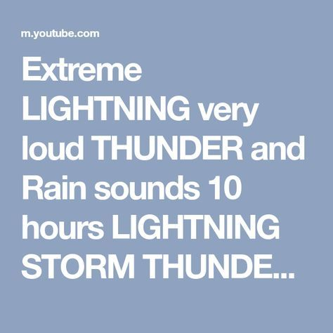 extreme lightning very loud thunder and rain sounds 10 hours