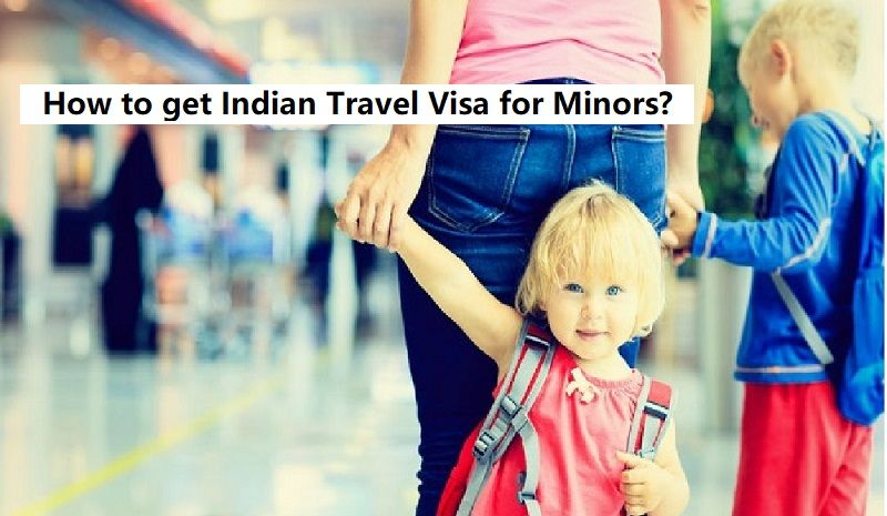 Traveling With Children S Indian E Tourist Visa Requirements Travel With Kids Travel Visa Tourist