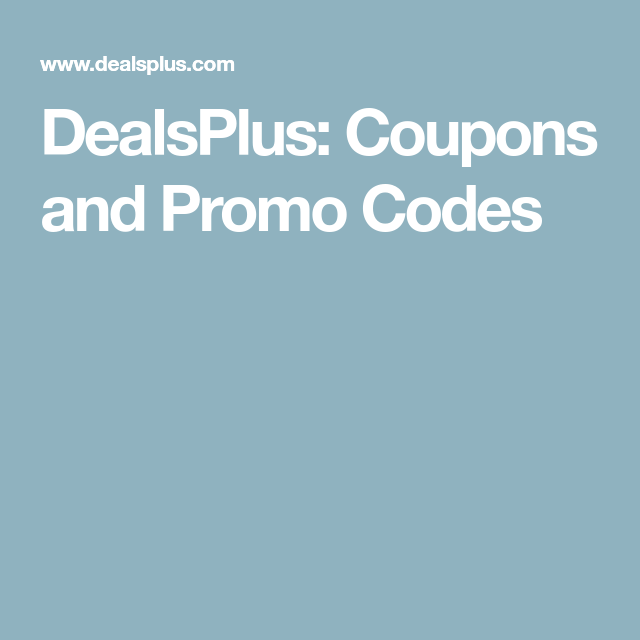 Dealsplus Coupons And Promo Codes Promo Codes Coding Coupons