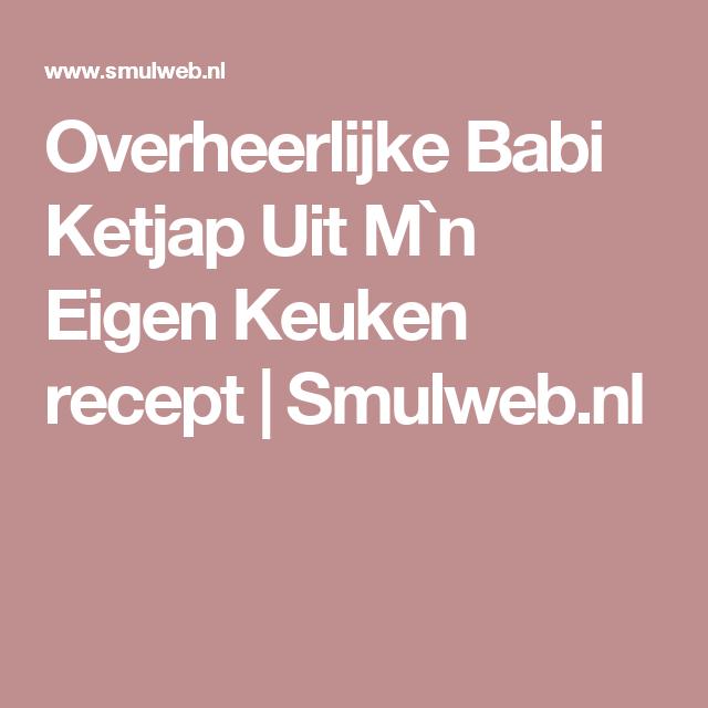 Overheerlijke Babi Ketjap Uit M`n Eigen Keuken recept | Smulweb.nl