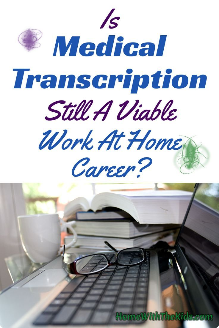 Is Medical Transcription Still A Viable Work At Home Career ...