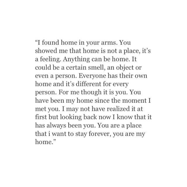 You Know You Are In The Right Relationship If It Feels Like Home To You Love Quotes For Him Me Quotes Couple Quotes