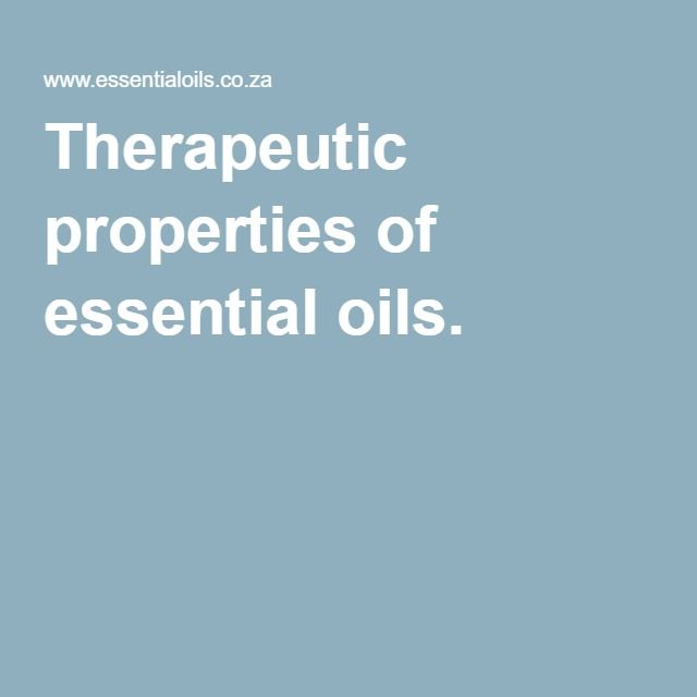 Therapeutic properties of essential oils.
