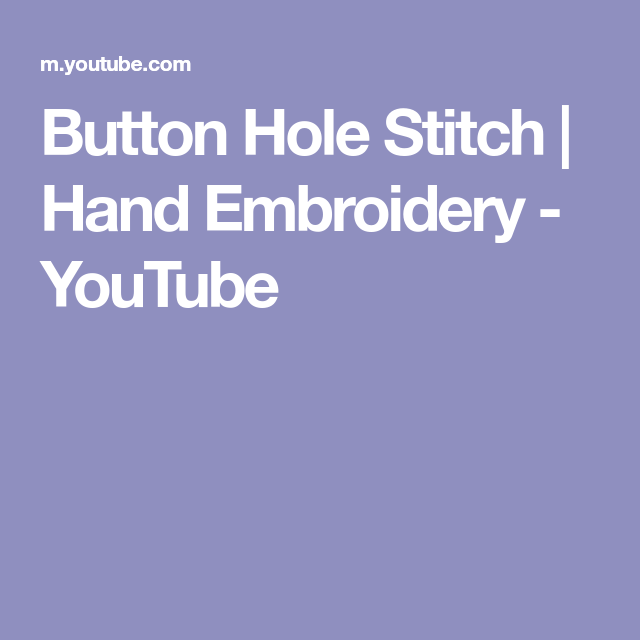 Button Hole Stitch Hand Embroidery Youtube Button Hole Stitch Hand Embroidery Buttonholes