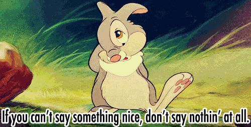 If You Don T Have Anything Nice To Say Life Lessons Life