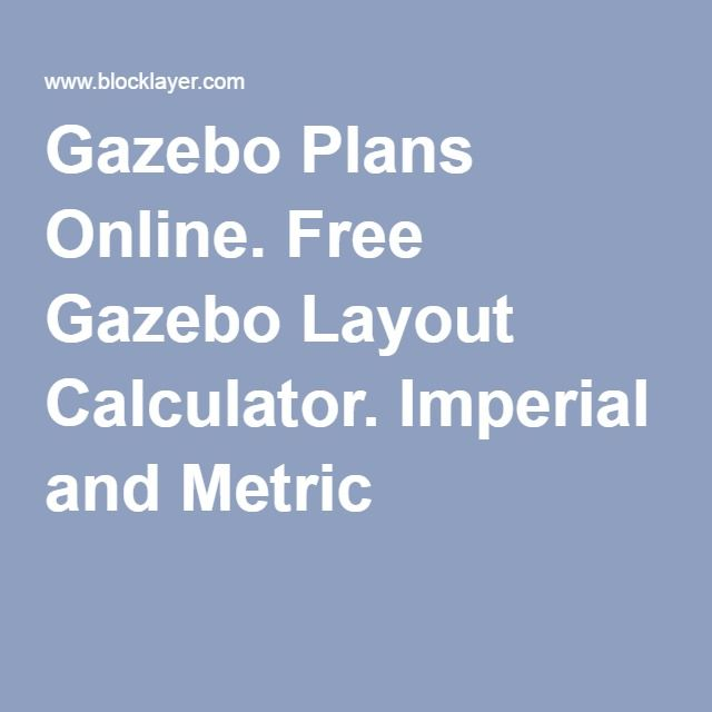 Gazebo Plans Online Free Gazebo Layout Calculator Imperial And