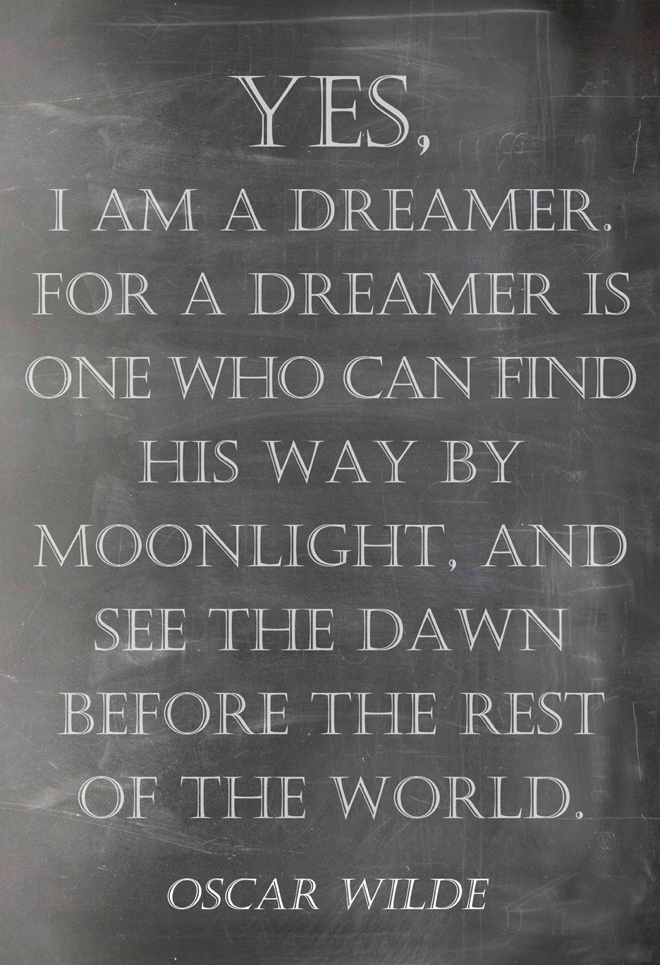 Oscar Wilde Quote Yes I Am A Dreamer By Escapemoduleprints
