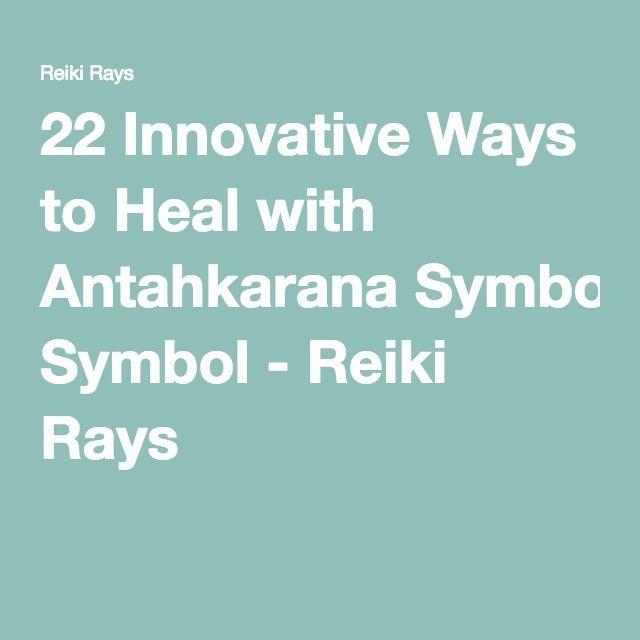 22 Innovative Ways To Heal With Antahkarana Symbol Reiki Rays