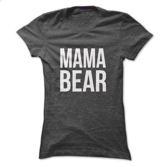 MAMA bear t-shirt - make your own shirt #Tshirt #style
