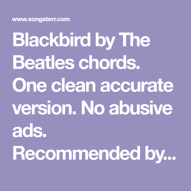 Blackbird by The Beatles chords. One clean accurate version. No ...