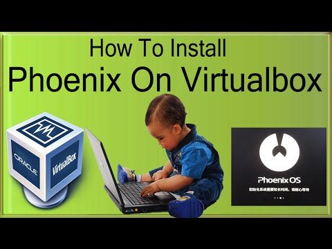 How To Install Phoenix OS On Virtualbox In Windows 10/7/8