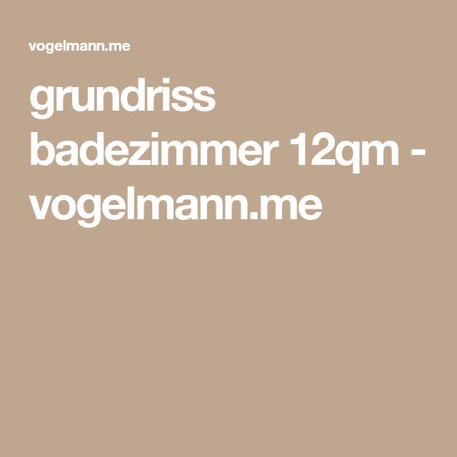 Grundriss Badezimmer 12qm Vogelmann Me Badezimmer Grundriss Baden