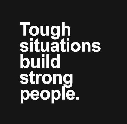 Stay strong. Don't let anybody or anything bring you down