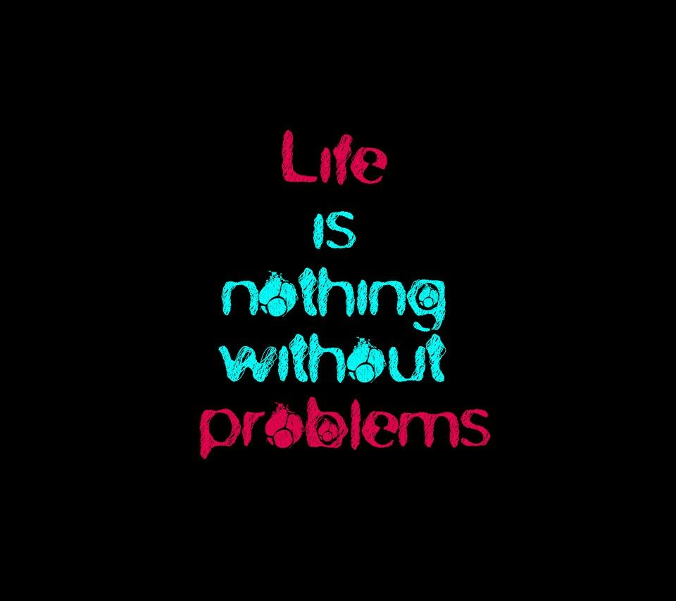 Without U My Life Is Nothing Quotes: Life Is Nothing Without Problems