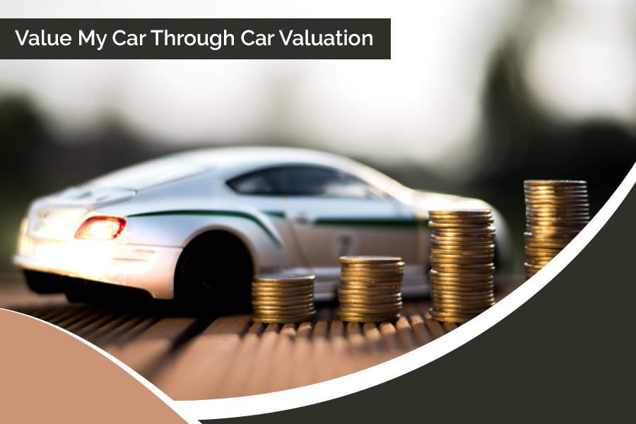 Value My Car Car Valuation And Its Impact On Car Sale With
