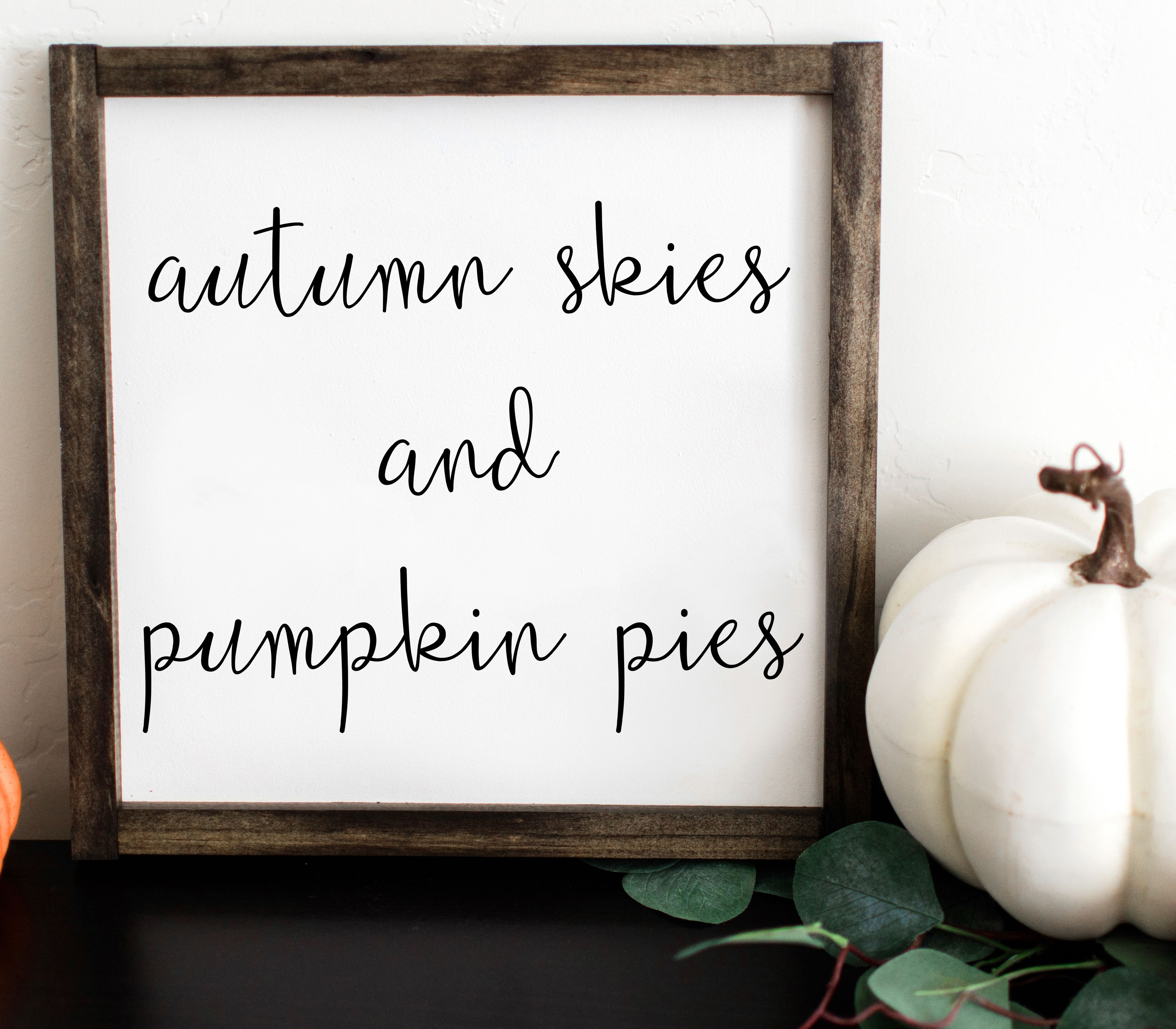 Autumn Skies And Pumpkin Pies Painted Wood Sign Fall
