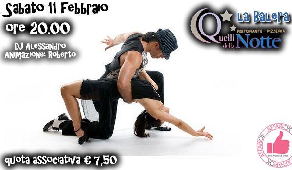 Sabato 11 Febbraio - La Balera Da Quelli Della Notte http://affariok.blogspot.it/