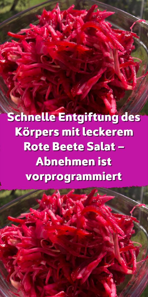 Schnelle Entgiftung des Körpers mit leckerem Rote Beete Salat – Abnehmen ist vorprogrammiert
