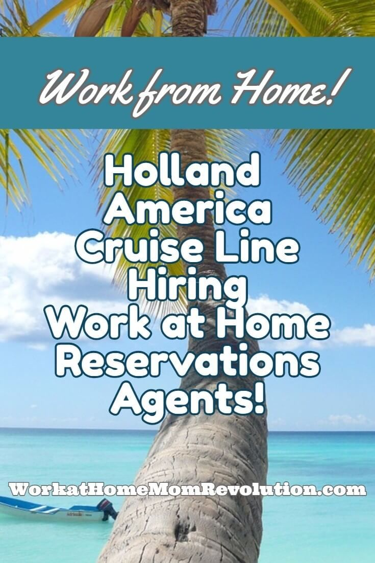 Holland America Line Is Hiring Home Based Reservations Agents In Washington State Oregon And Colorado You Will Train Work From For This