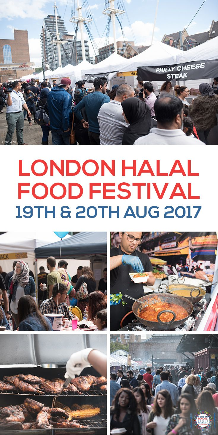London Halal Food Festival Will Be The Foodie Extravaganza Of The Year Halal Recipes Halal Food Festival Halal