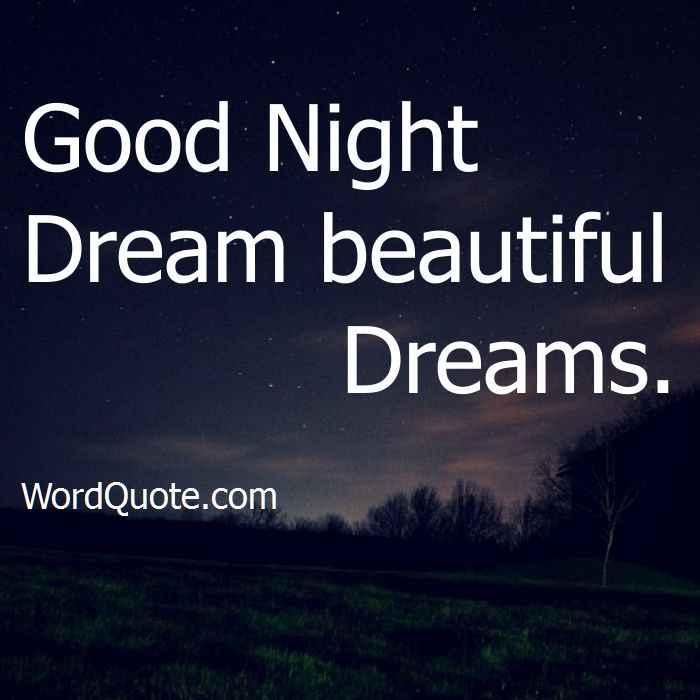 Famous Night Quotes: Good Night Dream Beautiful Dreams