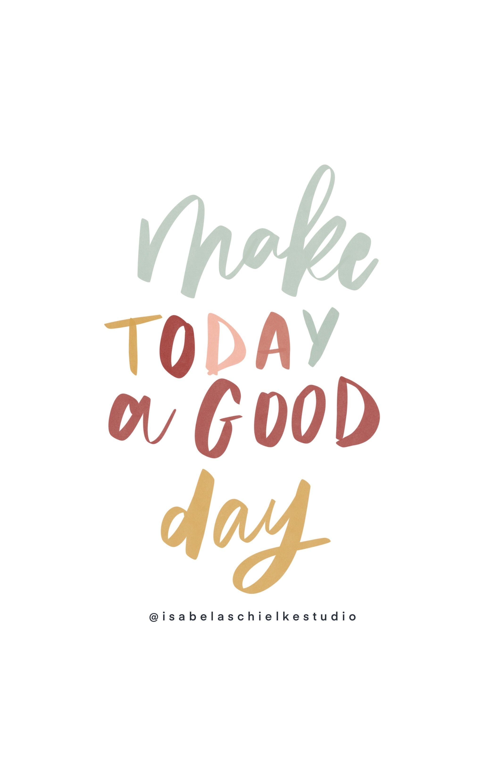 Make today a good day in 4  Happy words, Positive quotes
