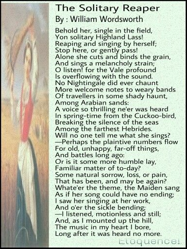 an analysis of william wordsworths the solitary reaper The solitary reaper by william wordsworth behold her, single in the field, yon solitary highland lass reaping and singing by herself  more poems by william.