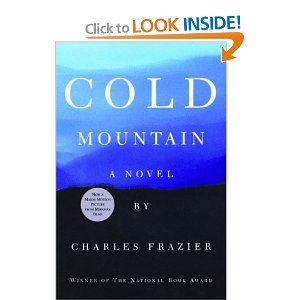 Read The Book Ignore The Movie Cold Mountain Is An Extraordinary Novel About A Soldier S Perilous Journey Back To H Book Worth Reading Cold Mountain Books