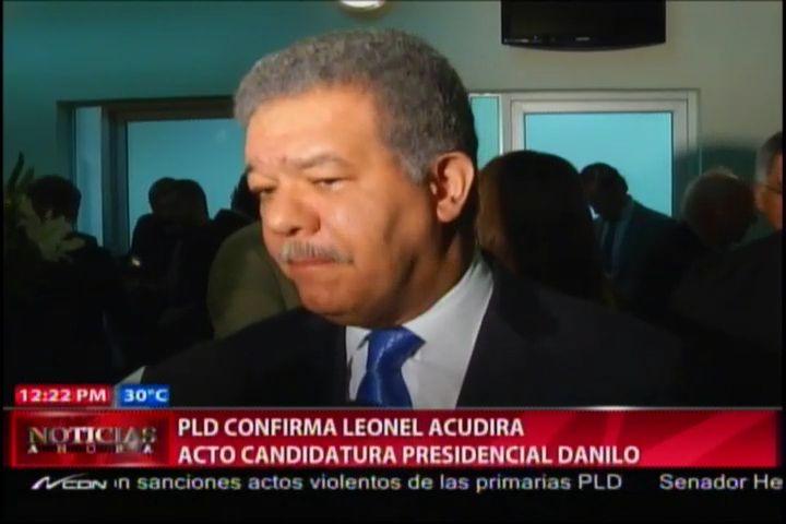 PLD Confirma Leonel Acudira Acto Candidatura Presidencial De Danilo #Video
