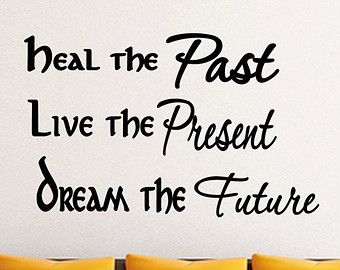 Live The The Past Present Future Heal Dream The with discernibly qualifications