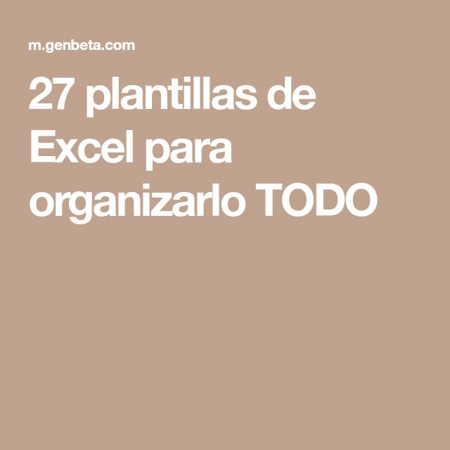 27 plantillas de Excel para organizarlo TODO | Coach | Pinterest ...
