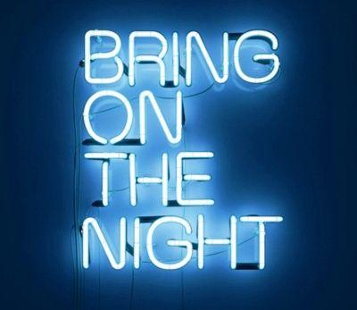 Bring on the Night... the Neon Night | Make Work Fun ...