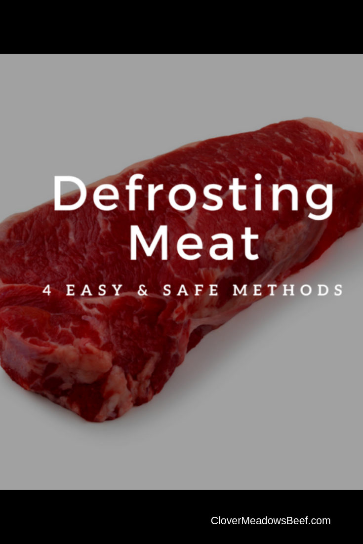 Defrosting Meat 4 Easy Safe Ways Clover Meadows Beef Defrosting Meat Frozen Steak How To Cook Beef