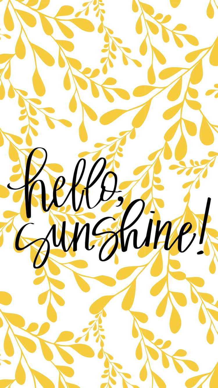 Hello Sunshine Iphone Wallpaper Words Iphone Background