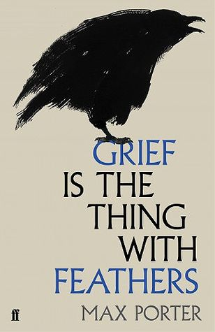 Grief is the Thing with Feathers - In a London flat, two young boys face the unbearable sadness of their mother's sudden death. Their father, a Ted Hughes scholar and scruffy romantic, imagines a future of well-meaning visitors and emptiness. 128 p.