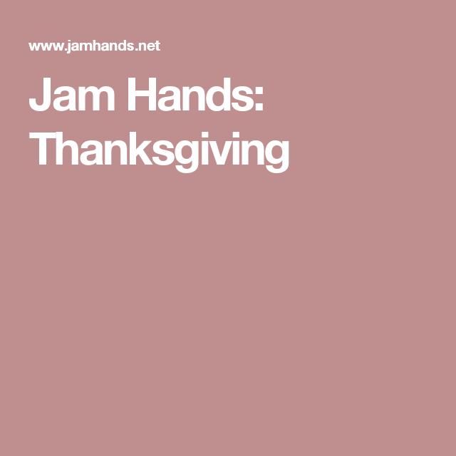 Jam Hands: Thanksgiving