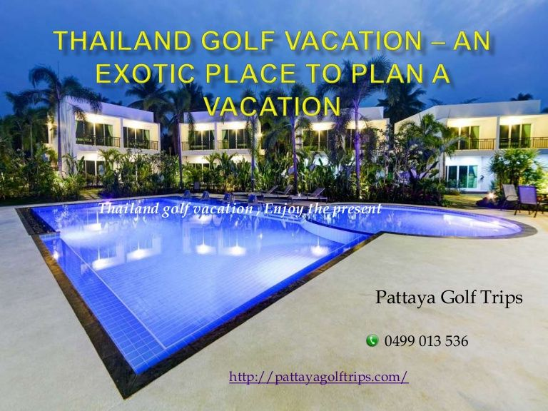 Thailand Golf Vacation U2013 An Exotic Place To Plan A Vacation