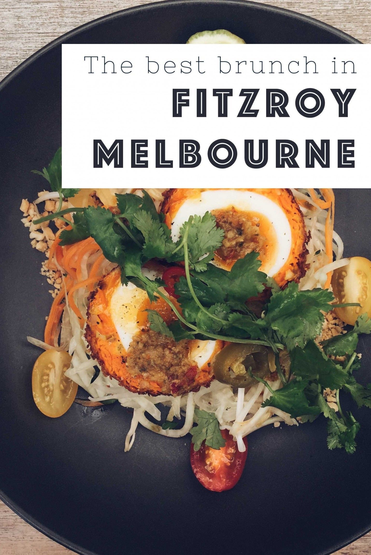 The Ultimate Guide To The Best Brunch Options In Fitzroy In Melbourne Australia Best Restaurants In The Melbourne Food Melbourne Brunch International Recipes