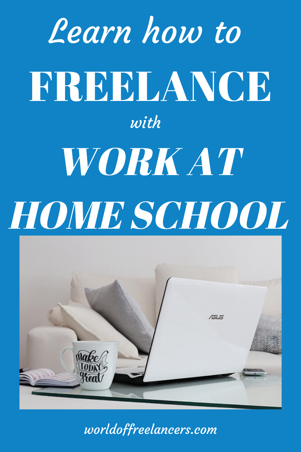 Learn How To Freelance With Work At Home School World Of Freelancers Business Skills Homeschool Freelancing Jobs