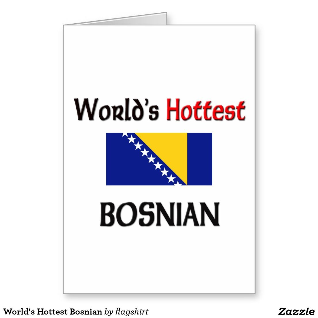 Worlds Hottest Bosnian Greeting Card Gift Ideas Pinterest