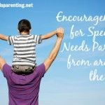 Parent Resource:  Wonderful website full of encouragement for parents of kids with special needs.