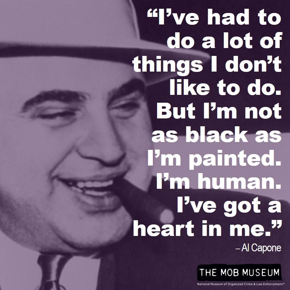 The Mob Museum on | Al capone quotes, Mob quotes, Gangster ...