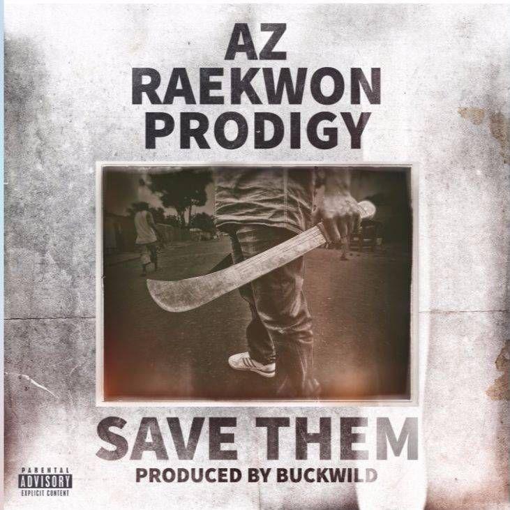 Az Feat Prodigy Of Mobb Deep Raekwon Save Them Video Vanndigital Mobb Deep Prodigy Mobb
