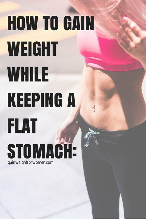 How to Gain Weight While Keeping a Flat Stomach: #abs #fitness